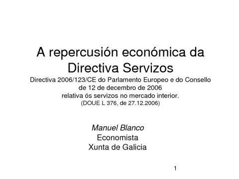 A repercusión económica da directiva - Foros sobre a directiva servizos e o incremento da competitividade: Unha oportunidade para Portugal, España é  Galicia